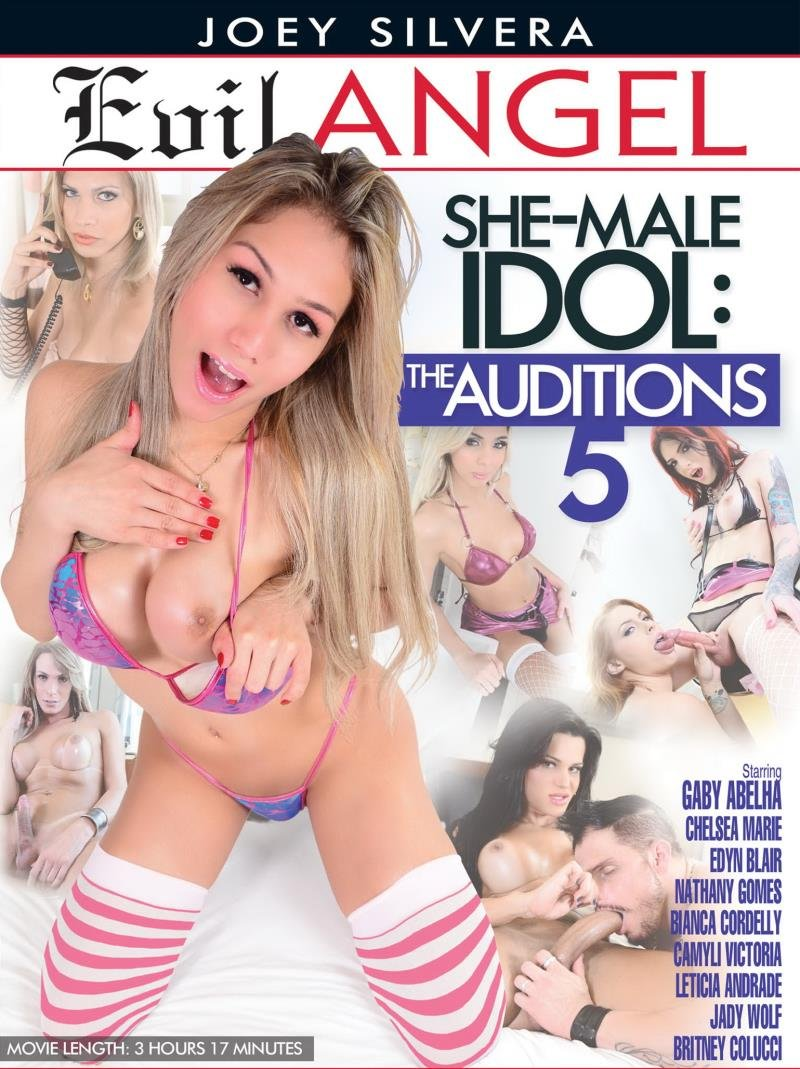 Evil Angel - Bianca Cordelly, Britney Colucci, Camyle Victoria, Chelsea Marie - She-Male Idol The Auditions 5 [WEBRip/SD  / Fetish / Transsexual / Anal / 2015]