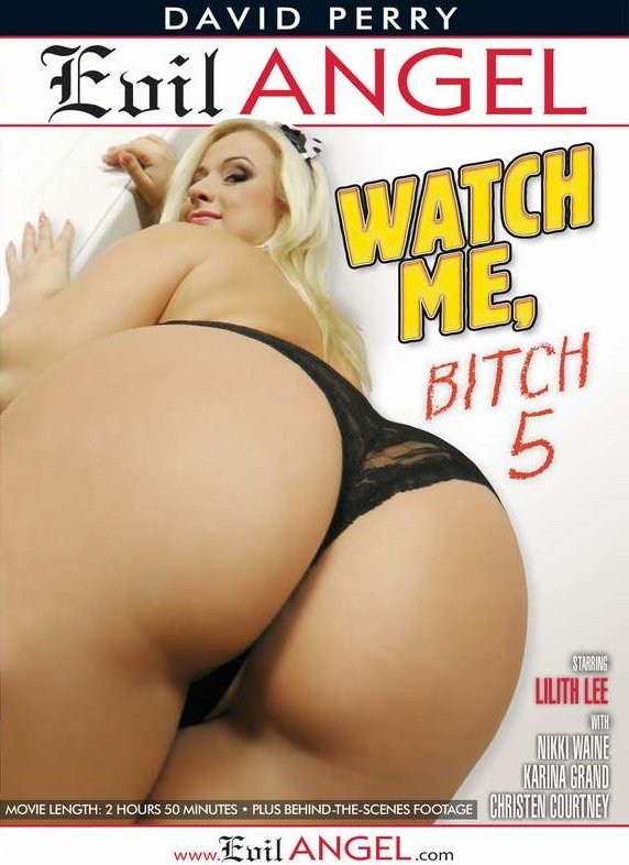 Evil Angel - Karina Grand, Christen Courtney, Lilith Lee, Nikki Waine - Watch Me Bitch 5 [WEBRip/SD  / Gonzo / Anal / 2016]
