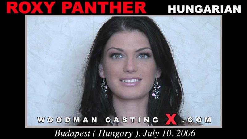 WoodmanCastingX.com - Roxy Panther - Casting and Hardcore [HD / DP / Cumshot / 2006]