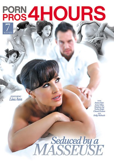 Porn Pros - Amia Miley, Anissa Kate, Chanel Preston, Holly Michaels, Lisa Ann, Madison Ivy, Tasha Reign. - Seduced By A Masseuse [WEBRip/SD 540p / All Sex / Massage / 2016]