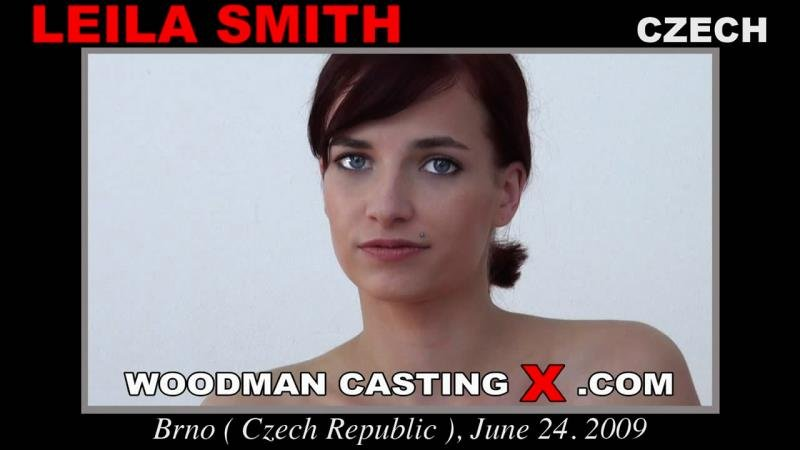 WoodmanCastingX.com - Leila Smith - Casting [HD / Oral / Anal / 2009]
