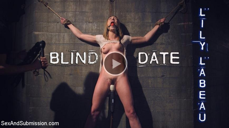 Sexandsubmission.com - Lily LaBeau - Blind Date [SD / BDSM / Bondage / 2017]