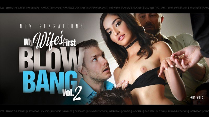 NewSensations.com - Emily Willis - BTS - My Wife's First Blowbang #2 (Scene 2) [SD / Blowjob /  2018]
